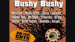 Bushy Bushy Riddim Mix (2001) By DJ.WOLFPAK