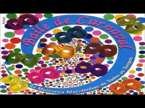 Baile De Carnaval As Maiores Marchinhas De Todos Os Tempos Vol