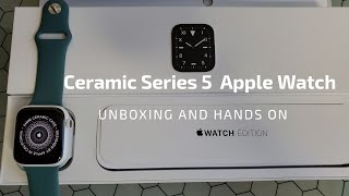 Unboxing the $1350 Ceramic Series 5 Apple Watch