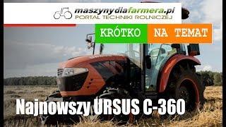 Najnowszy URSUS C-360 - kolejna odsłona polskiej legendy