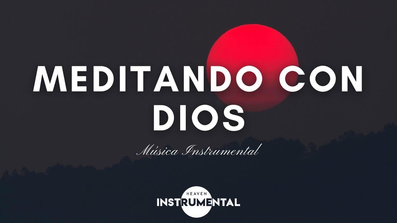 🌌🙇🏻♂️🙏🏼Meditando Con Dios / Música Instrumental / Paz Espiritual 🙏🏼🙇🏻♂️🌌