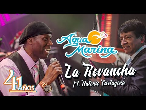 Agua Marina - La Revancha ft. Antonio Cartagena (En Vivo)