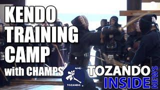 Tozando's 1st Kendo Training Camp with World-class Champions - Tozando Inside News #3