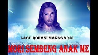 LAGU ROHANI MANGGARAI  MASA PRA PASKAH  MORI GO SEMBENG KOE ANAK ME. POPULER 2019