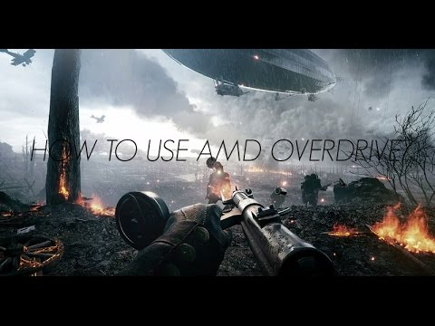 How to use AMD Overdrive 2017
