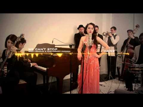 We Can't Stop - Scott Bradlee & Postmodern Jukebox