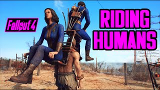 Fallout 4 - Riding Humans! - Human Taxi Mod by the talented M