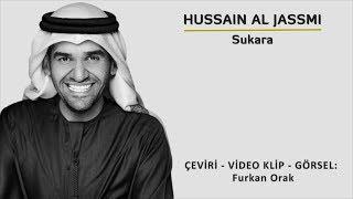Hussain Al Jassmi - Sukara (Türkçe Çeviri) / حسين الجسمي - سكره