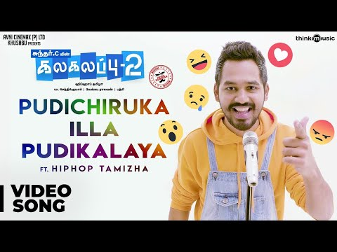 Mix - Kalakalappu 2 | Pudichiruka illa Pudikalaya Video Song Feat. Hiphop Tamizha | Sundar C