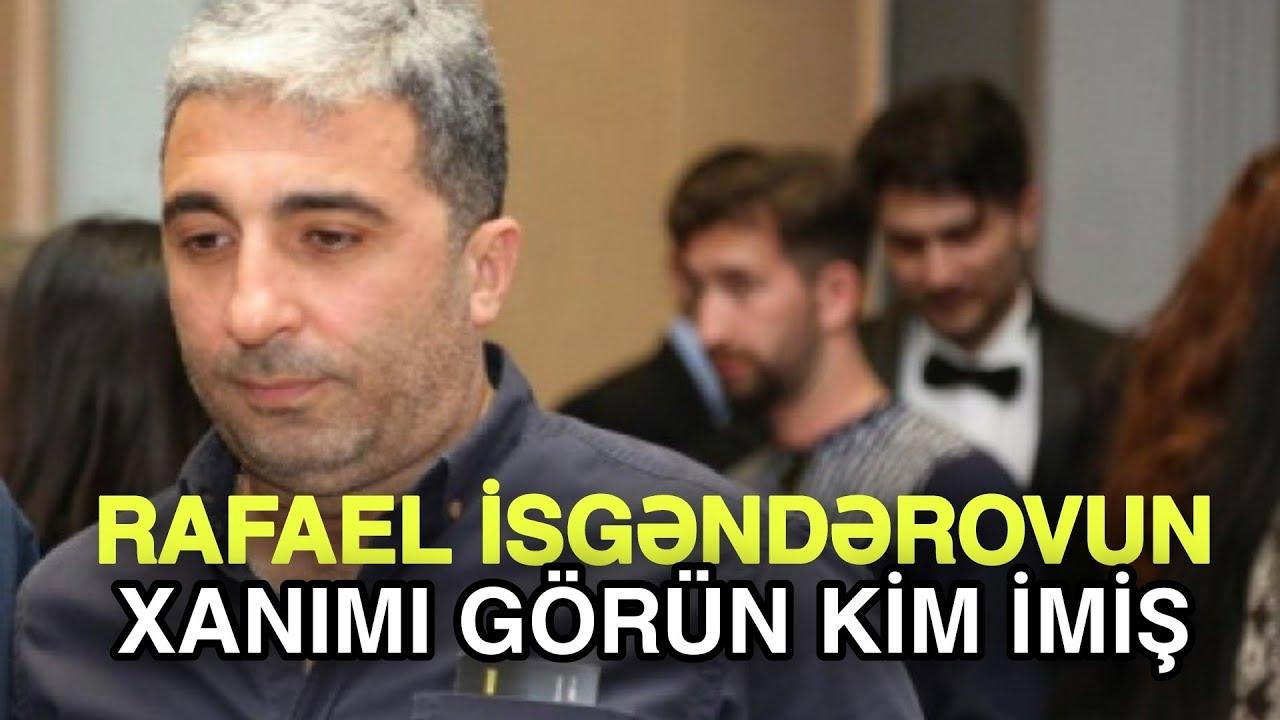 Rafael İsgəndərovun xanımı GÖRÜN KİM İMİŞ