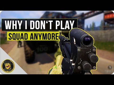 SQUAD - Why I Don't Play It Anymore
