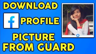 How to Download Facebook Profile Picture Guard