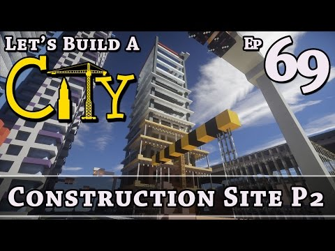 How To Build A City :: Minecraft :: Construction Site P2 :: E69 :: Z One N Only