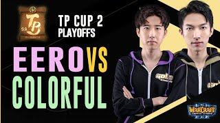 WC3 - TP Cup 2 - LB Final: [UD] eer0 vs. Colorful [NE]