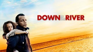Down By The River - Trailer
