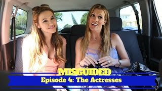 MISGUIDED: Episode 4 - The Actresses