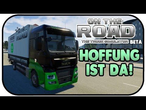 Die Hoffung ist da! - On The Road BETA #01 - ON THE ROAD Truck Simulator Deutsch