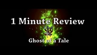 1 Minute Review - Ghost of a Tale