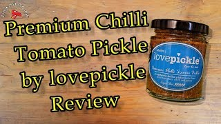 Premium Chilli Tomato Pickle by lovepickle Review