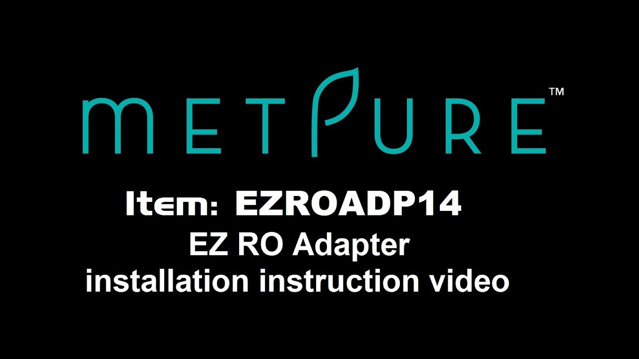 Metpure EZ RO Adapter installation instruction video - YouTube