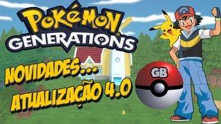 Pokémon: Generations #2 - Atualização 4.0 / NOVIDADES!!