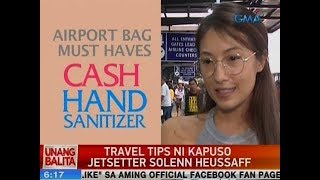 UB: Travel tips ni Kapuso Jetsetter Solenn Heussaff