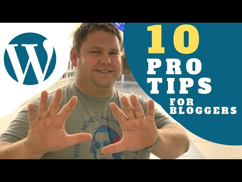 10 WordPress Tips Every Blogger Should Know