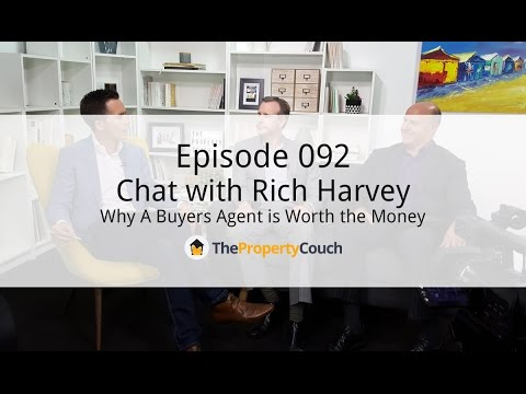 Ep.92 | Why A Buyers Agent is Worth the Money – Chat with Rich Harvey