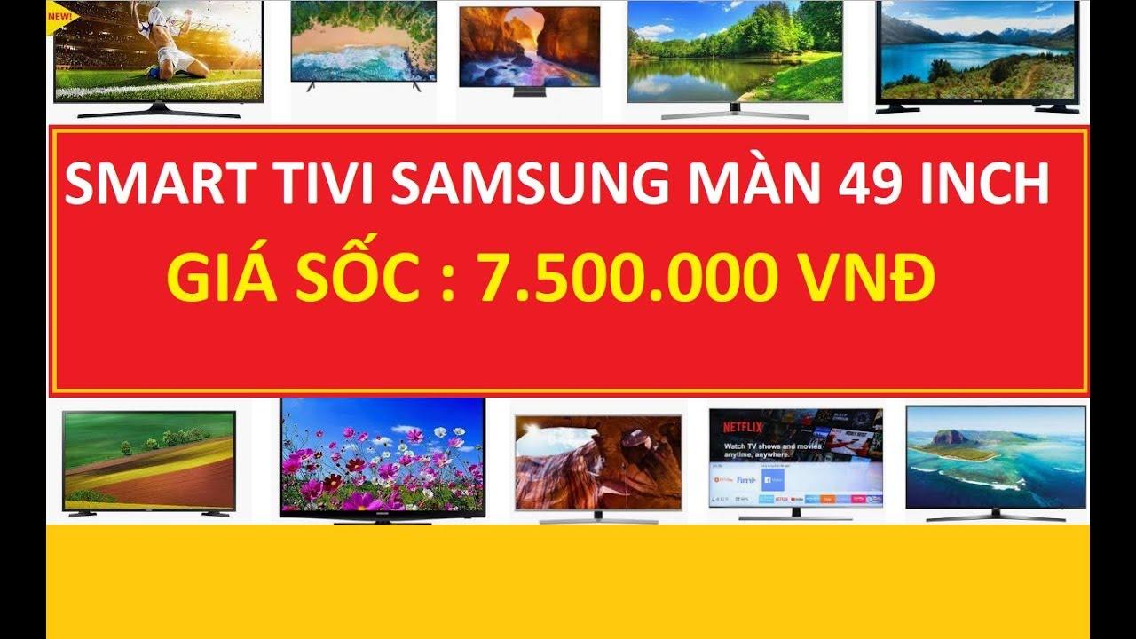 Đánh giá Smart Tivi Samsung màn hình 49 inch giá 7tr500 mới nguyên