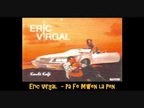 Eric Virgal    Pa Fe Mwen La Pen    1