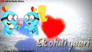 Ek mera 🙋yaara 💑Ek meri 💏yari Yahi ardash Hai meri beautiful WhatsApp status songs