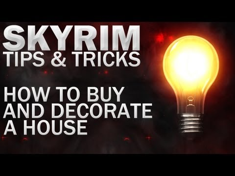Tips & Tricks For Skyrim -  How To Buy + Decorate A House
