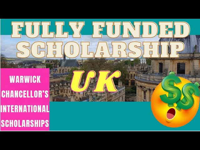 Warwick Chancellor's International Scholarships | Scholarships for International Students