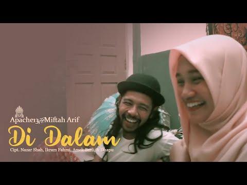 DI DALAM - MIFTAH ARIF FT APACHE13 | OFFICIAL CLIP VIDEO