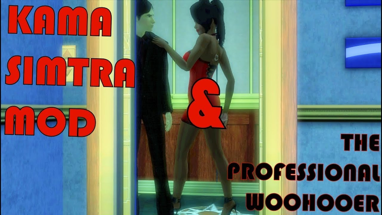 The Sims 3: Kama Simtra Mod & The Professional Woohooer