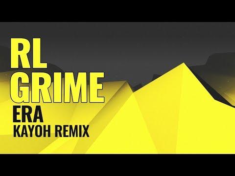 RL Grime - Era (Kayoh Remix)