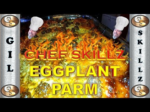 CHEF SKILLZ MAKING EGGPLANT PARM