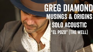 "Greg Diamond Solo Acoustic ""El Pozo"""
