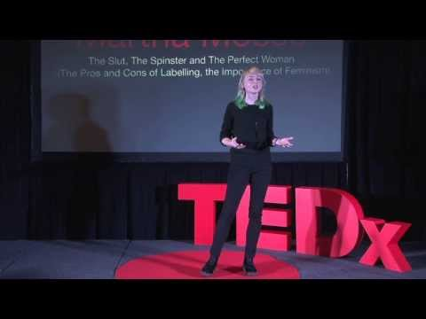 The slut, the spinster and the perfect woman: Martha Mosse at TEDxCoventGardenWomen