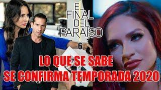 Gambar cover LO QUE SE SABE DE EL FINAL DEL PARAÍSO 6 !SE CONFIRMA NUEVA TEMPORADA 2020!