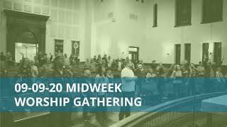 Midweek Worship Gathering - September 9, 2020
