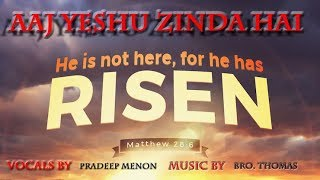 Video Aaj Yeshu Zinda Hai -  HINDI CHRISTIAN WORSHIP - EASTER SONG download MP3, 3GP, MP4, WEBM, AVI, FLV April 2018