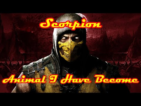 Scorpion Tribute: Animal I Have Become