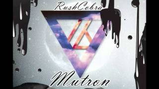 Mutron ep coming soon (rush cobra)