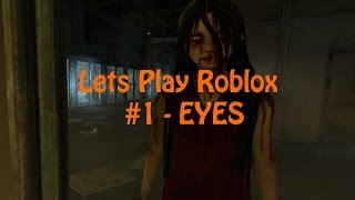 "Let's Play Roblox #1 - Horror Eyes [BETA] ""Not the ice cream you think!"" ;-)"