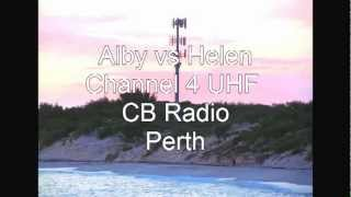 ALBY vs Helen - Perth Channel 4 UHF CB radio repeater