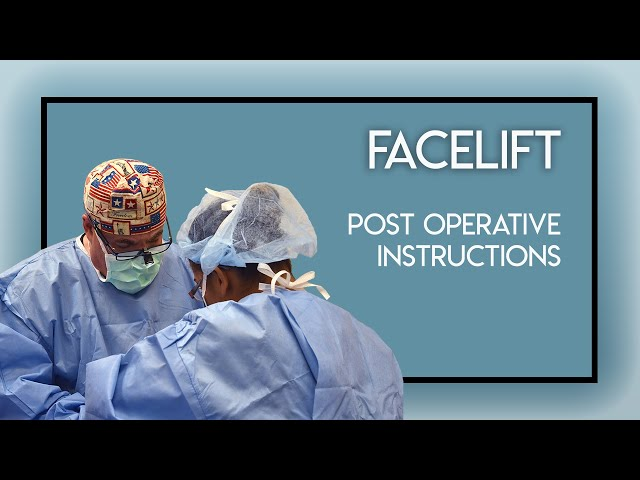 Facelift Post Operative Instructions