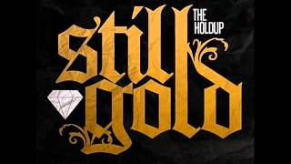 The Holdup - Still the same