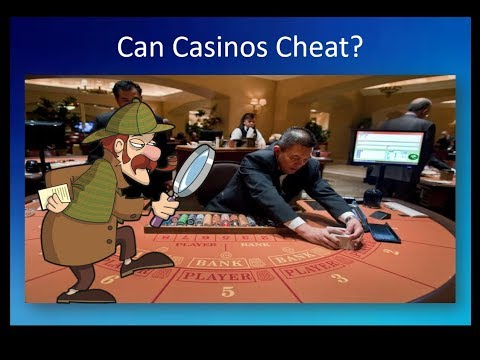 Can Casinos Cheat,  And If So Why Are You Playing There?