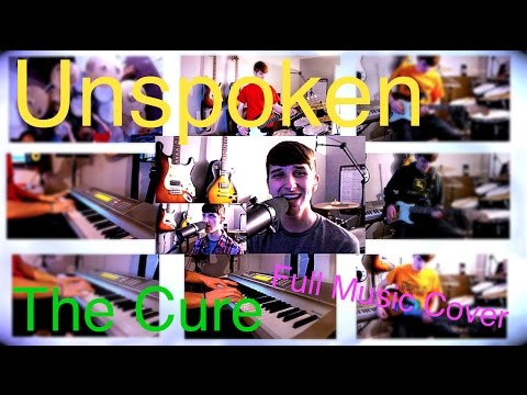 The Cure - Unspoken (Full Music Cover) by Jason